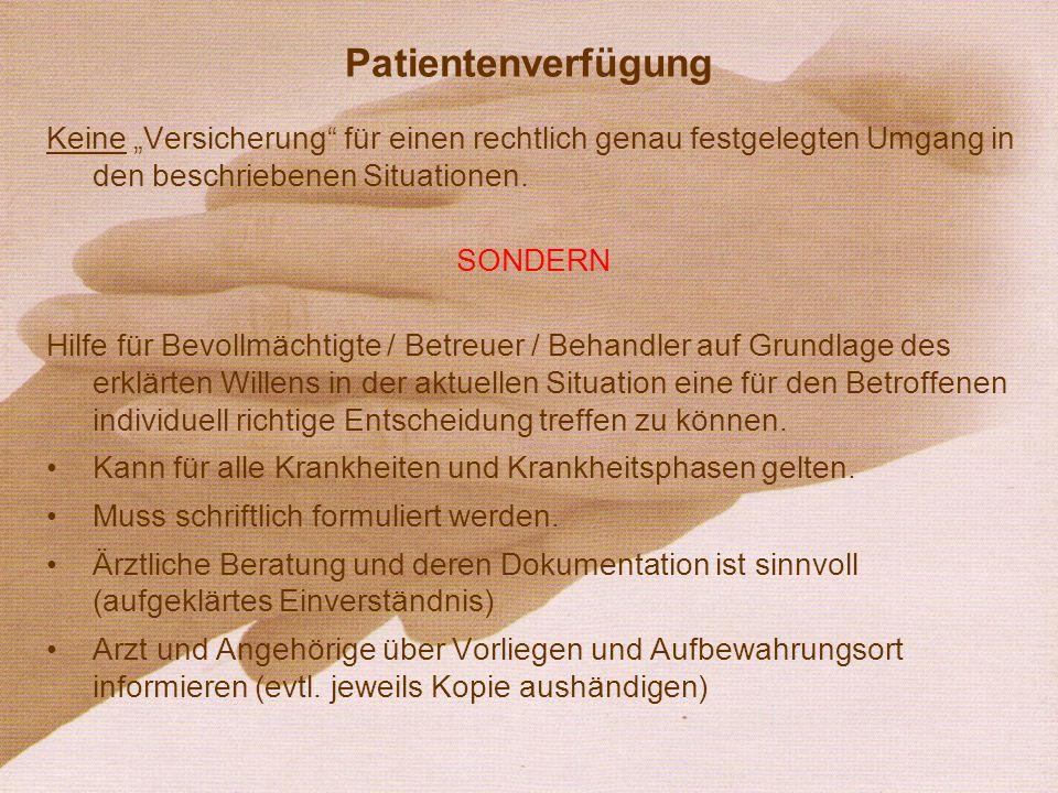 """Patientenverfügung Keine """"Versicherung für einen rechtlich genau festgelegten Umgang in den beschriebenen Situationen."""