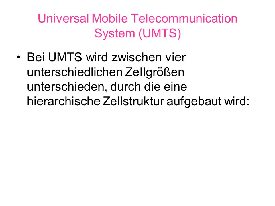 Universal Mobile Telecommunication System (UMTS)