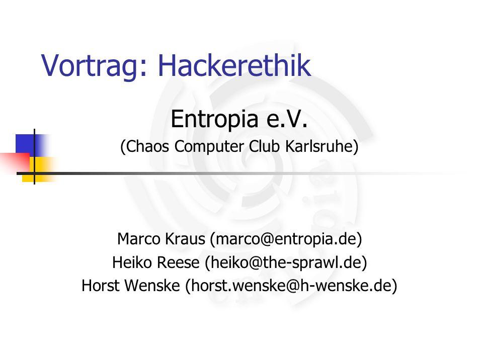 Vortrag: Hackerethik Entropia e.V. (Chaos Computer Club Karlsruhe)