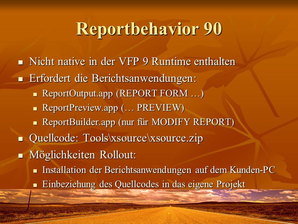 Reportbehavior 90 Nicht native in der VFP 9 Runtime enthalten