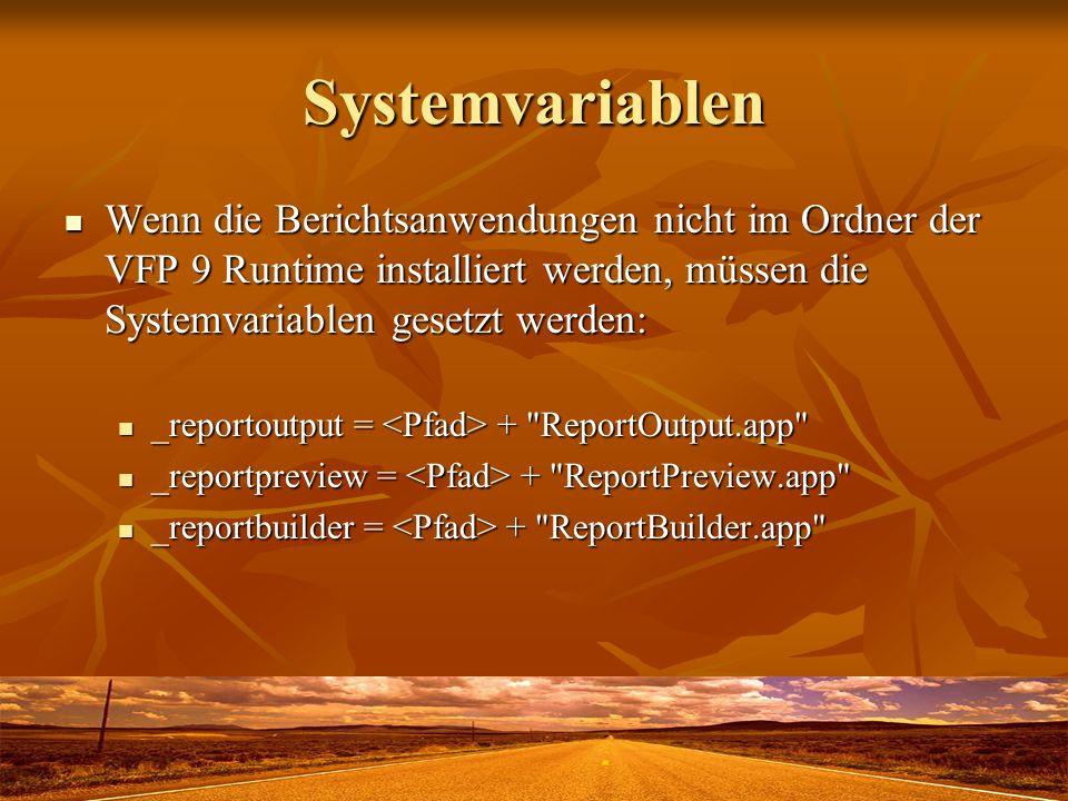 Systemvariablen Wenn die Berichtsanwendungen nicht im Ordner der VFP 9 Runtime installiert werden, müssen die Systemvariablen gesetzt werden: