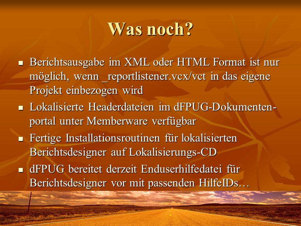 Was noch Berichtsausgabe im XML oder HTML Format ist nur möglich, wenn _reportlistener.vcx/vct in das eigene Projekt einbezogen wird.