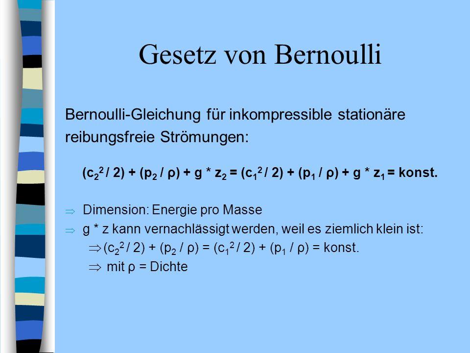 (c22 / 2) + (p2 / ρ) + g * z2 = (c12 / 2) + (p1 / ρ) + g * z1 = konst.