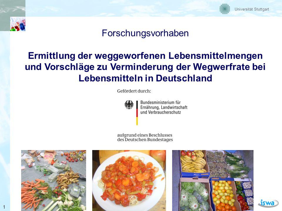 Forschungsvorhaben Ermittlung der weggeworfenen Lebensmittelmengen und Vorschläge zu Verminderung der Wegwerfrate bei Lebensmitteln in Deutschland.