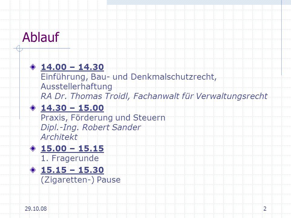 Ablauf14.00 – 14.30 Einführung, Bau- und Denkmalschutzrecht, Ausstellerhaftung RA Dr. Thomas Troidl, Fachanwalt für Verwaltungsrecht.