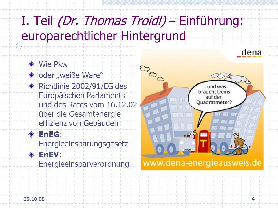 I. Teil (Dr. Thomas Troidl) – Einführung: europarechtlicher Hintergrund