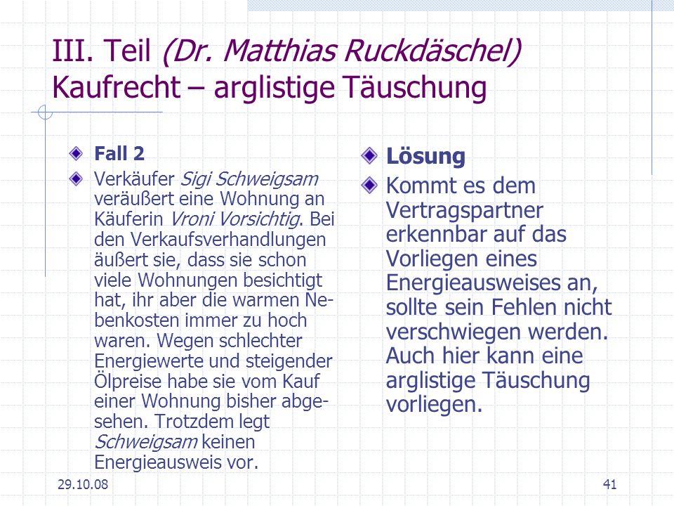 III. Teil (Dr. Matthias Ruckdäschel) Kaufrecht – arglistige Täuschung