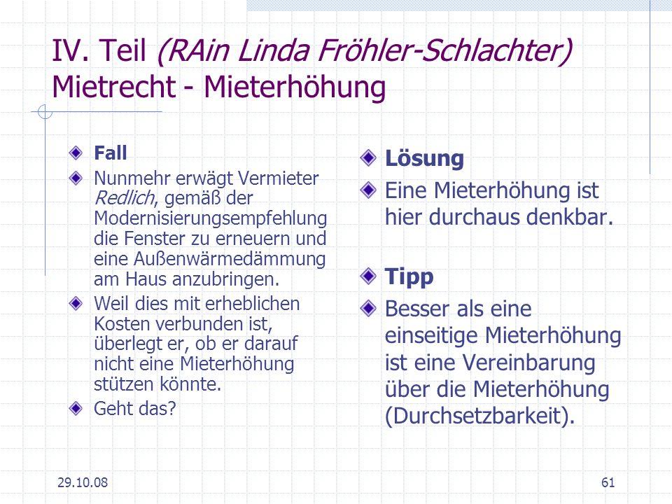 IV. Teil (RAin Linda Fröhler-Schlachter) Mietrecht - Mieterhöhung