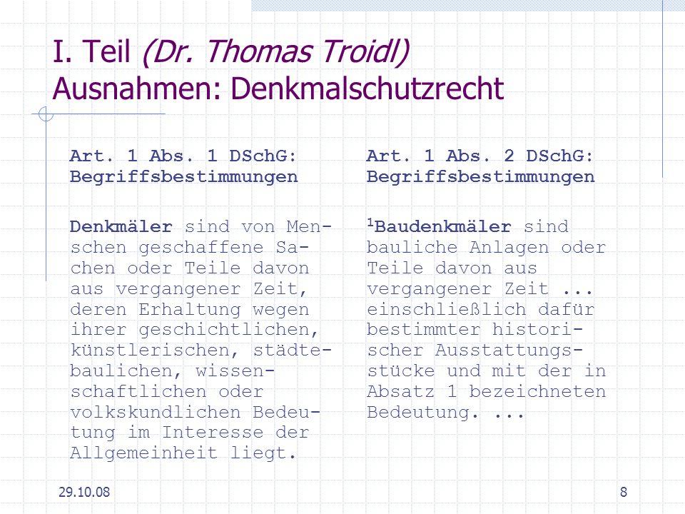 I. Teil (Dr. Thomas Troidl) Ausnahmen: Denkmalschutzrecht