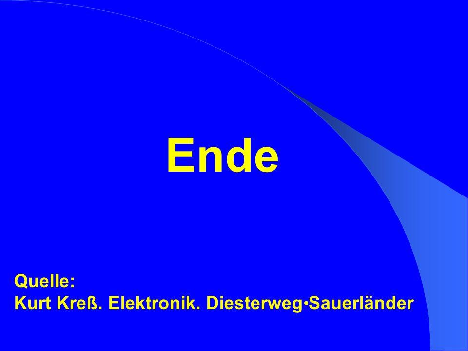 Ende Quelle: Kurt Kreß. Elektronik. Diesterweg Sauerländer