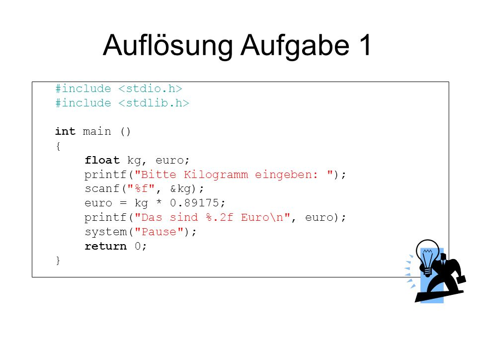Auflösung Aufgabe 1 #include <stdio.h> #include <stdlib.h>