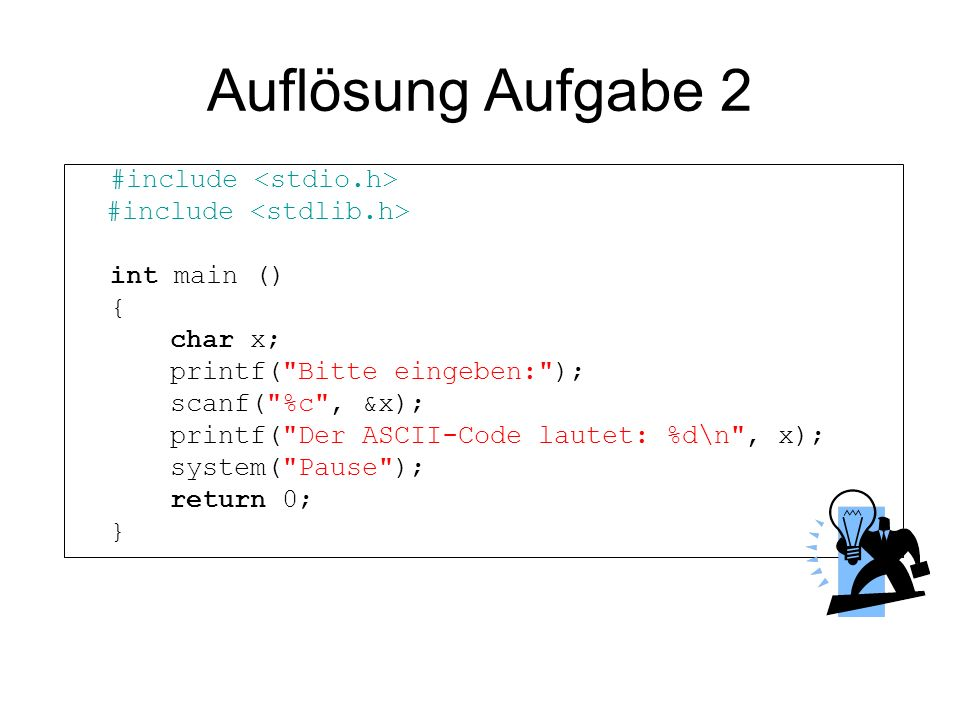 Auflösung Aufgabe 2 #include <stdio.h> #include <stdlib.h>