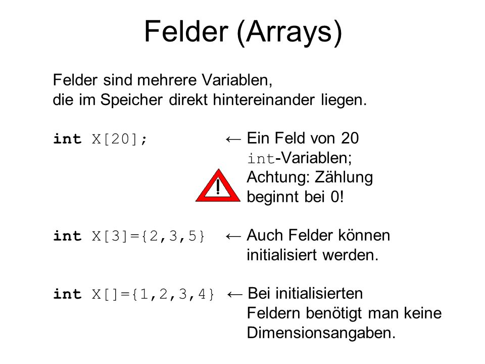 Felder (Arrays) Felder sind mehrere Variablen,