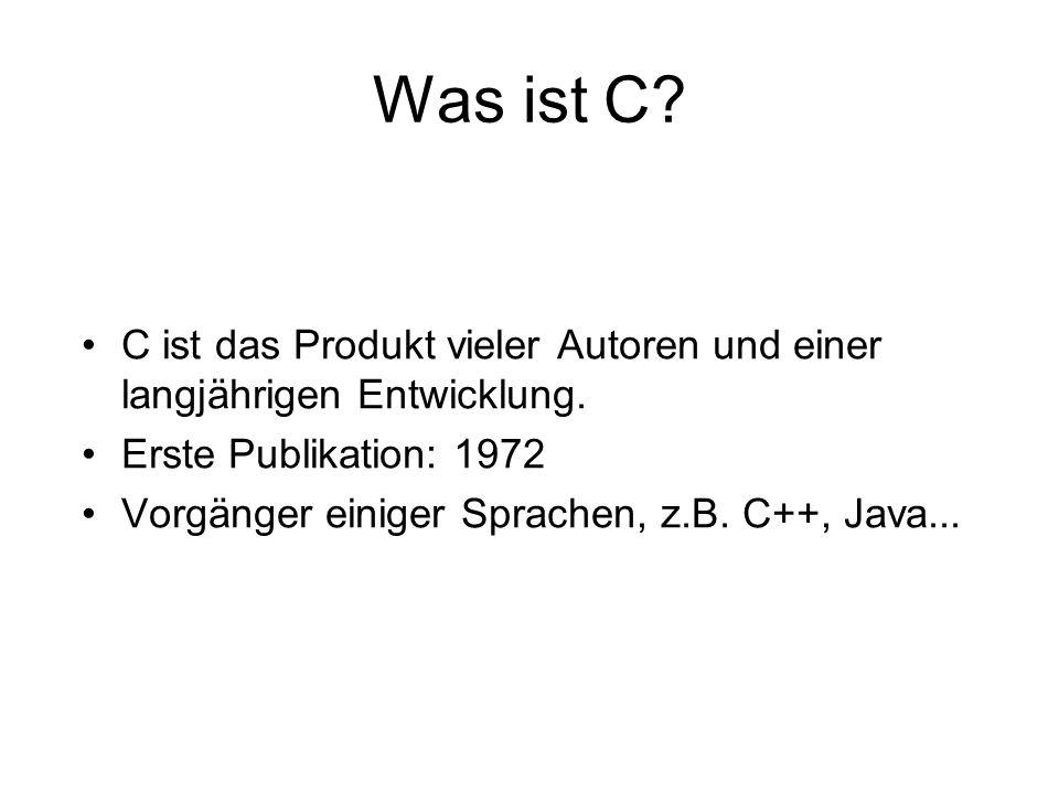 Was ist C C ist das Produkt vieler Autoren und einer langjährigen Entwicklung. Erste Publikation: 1972.