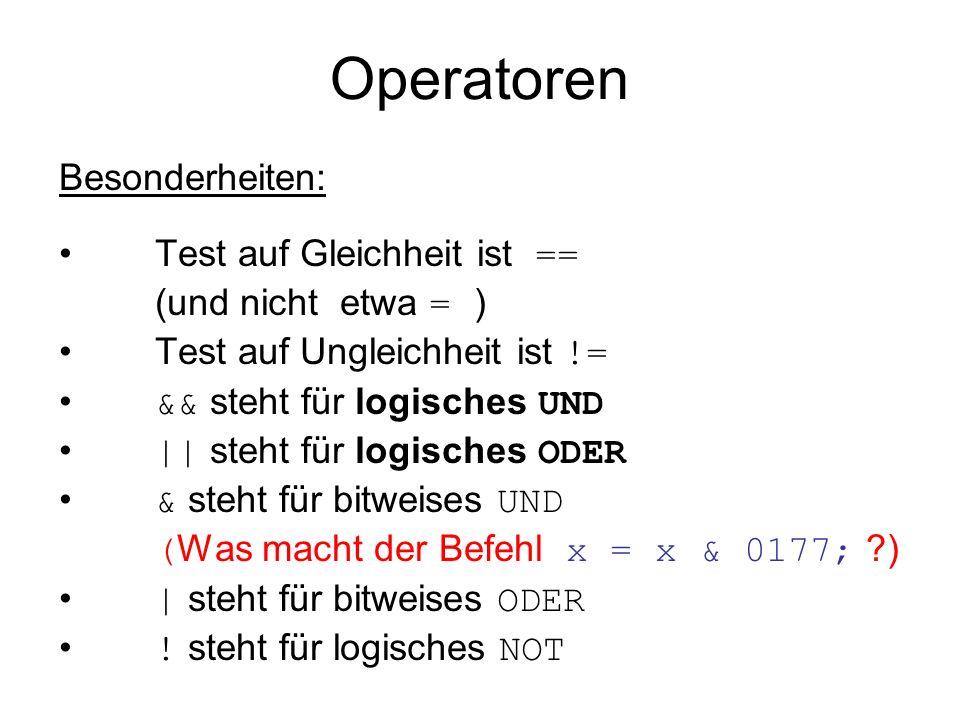 Operatoren Besonderheiten: Test auf Gleichheit ist ==