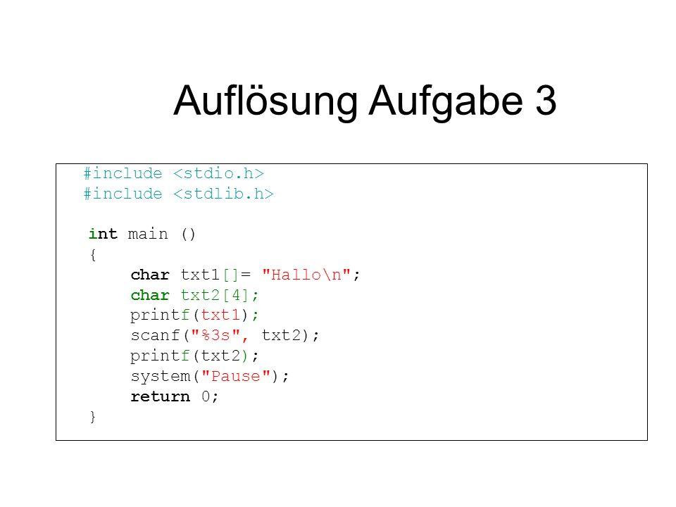 Auflösung Aufgabe 3 #include <stdio.h> #include <stdlib.h>