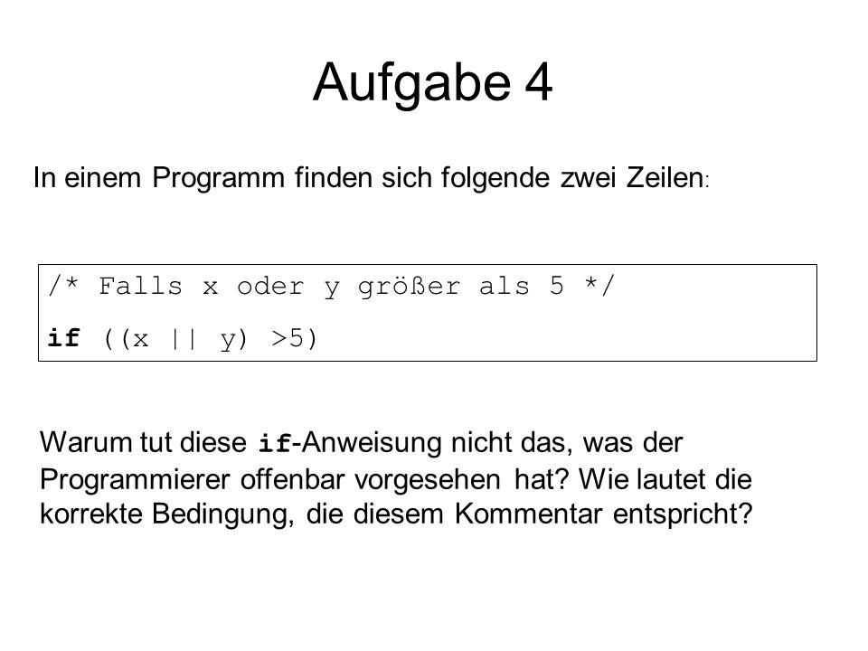 Aufgabe 4 In einem Programm finden sich folgende zwei Zeilen: