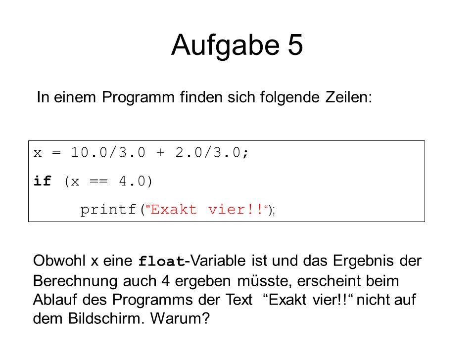 Aufgabe 5 In einem Programm finden sich folgende Zeilen: