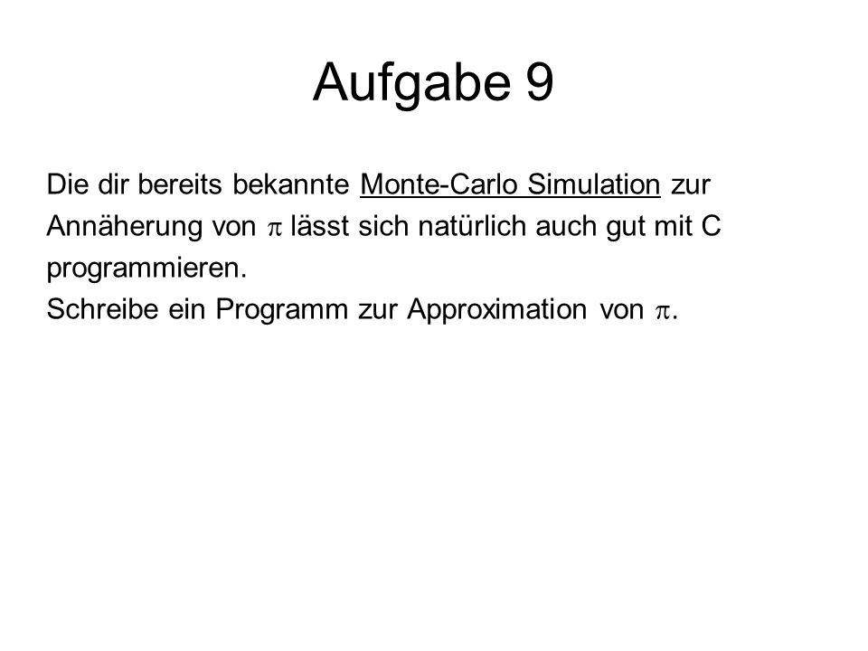 Aufgabe 9 Die dir bereits bekannte Monte-Carlo Simulation zur