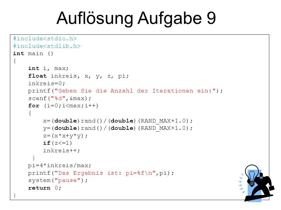 Auflösung Aufgabe 9 #include<stdio.h> #include<stdlib.h>