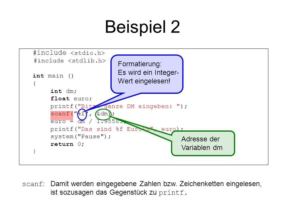 Beispiel 2 Formatierung: Es wird ein Integer- Wert eingelesen!