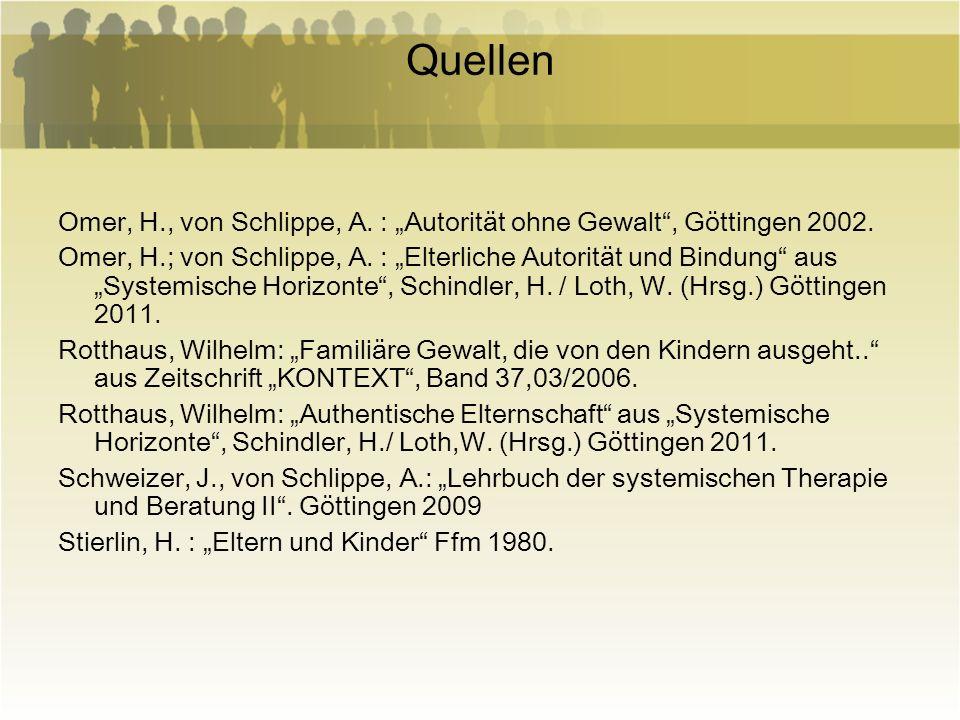"""Quellen Omer, H., von Schlippe, A. : """"Autorität ohne Gewalt , Göttingen 2002."""