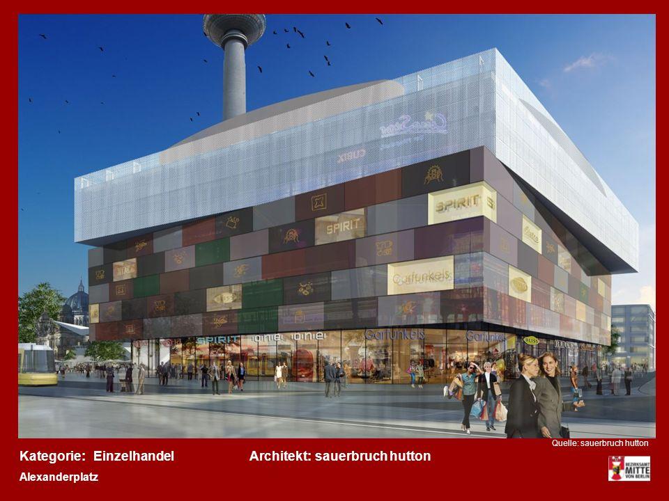 Kategorie: Einzelhandel Architekt: sauerbruch hutton Alexanderplatz
