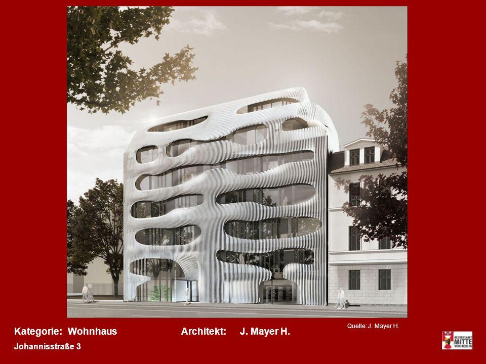 Kategorie: Wohnhaus Architekt: J. Mayer H. Johannisstraße 3