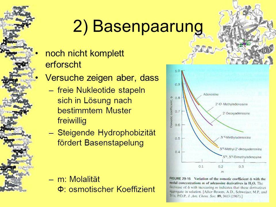 2) Basenpaarung noch nicht komplett erforscht