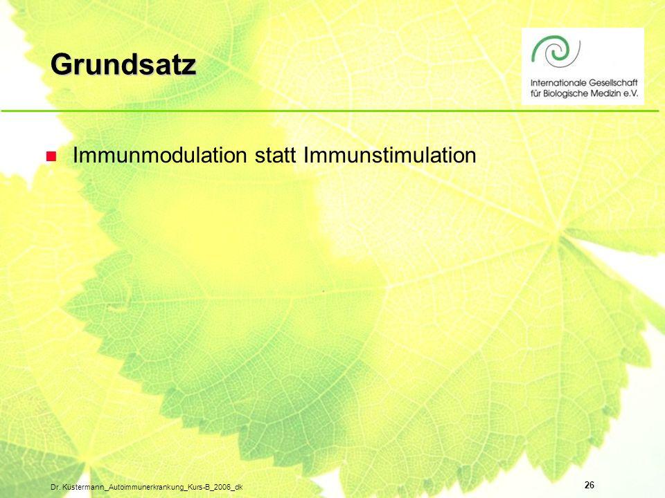 Grundsatz Immunmodulation statt Immunstimulation
