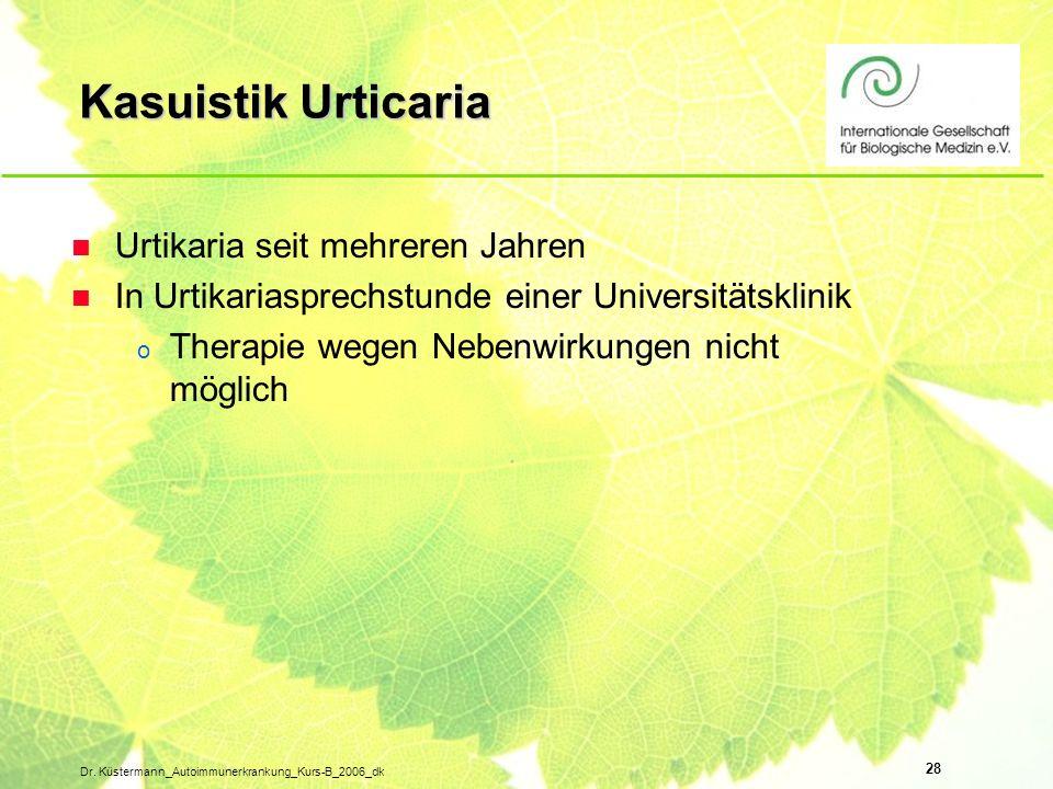Kasuistik Urticaria Urtikaria seit mehreren Jahren