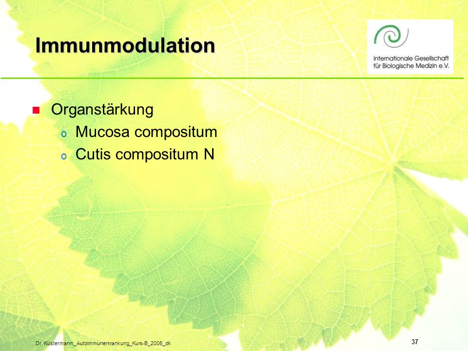 Immunmodulation Organstärkung Mucosa compositum Cutis compositum N
