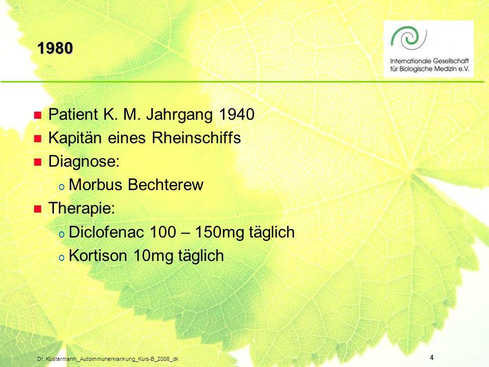 Kapitän eines Rheinschiffs Diagnose: Morbus Bechterew Therapie:
