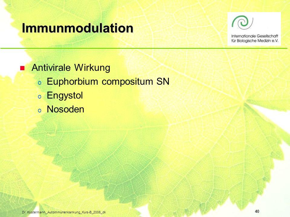 Immunmodulation Antivirale Wirkung Euphorbium compositum SN Engystol