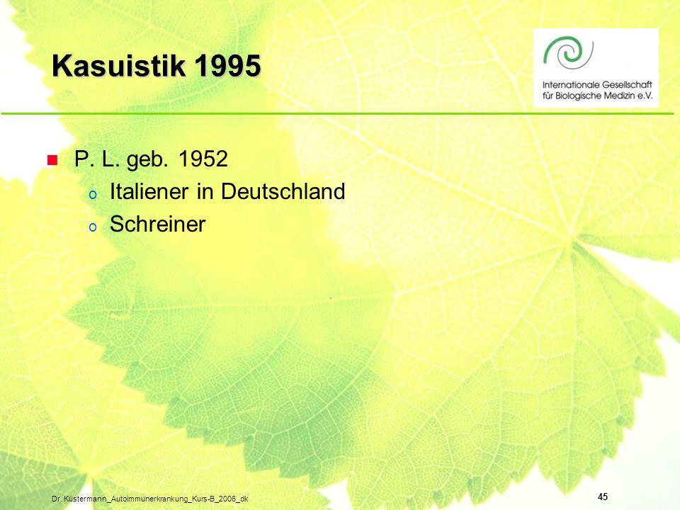 Kasuistik 1995 P. L. geb. 1952 Italiener in Deutschland Schreiner