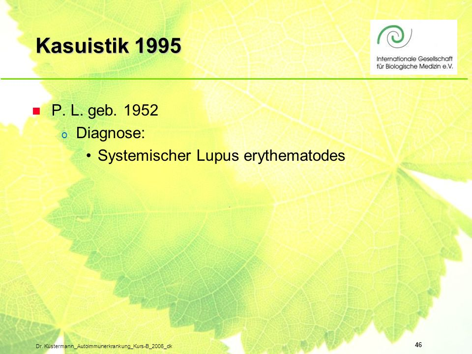 Kasuistik 1995 P. L. geb. 1952 Diagnose: