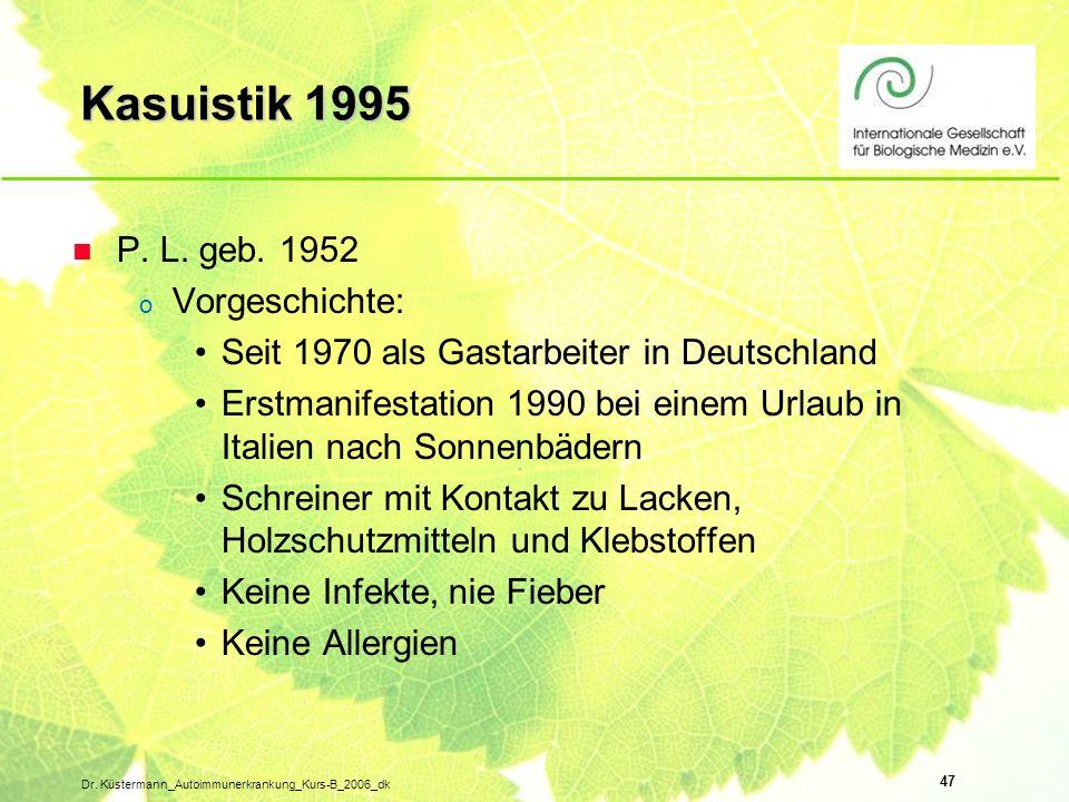 Kasuistik 1995 P. L. geb. 1952 Vorgeschichte: