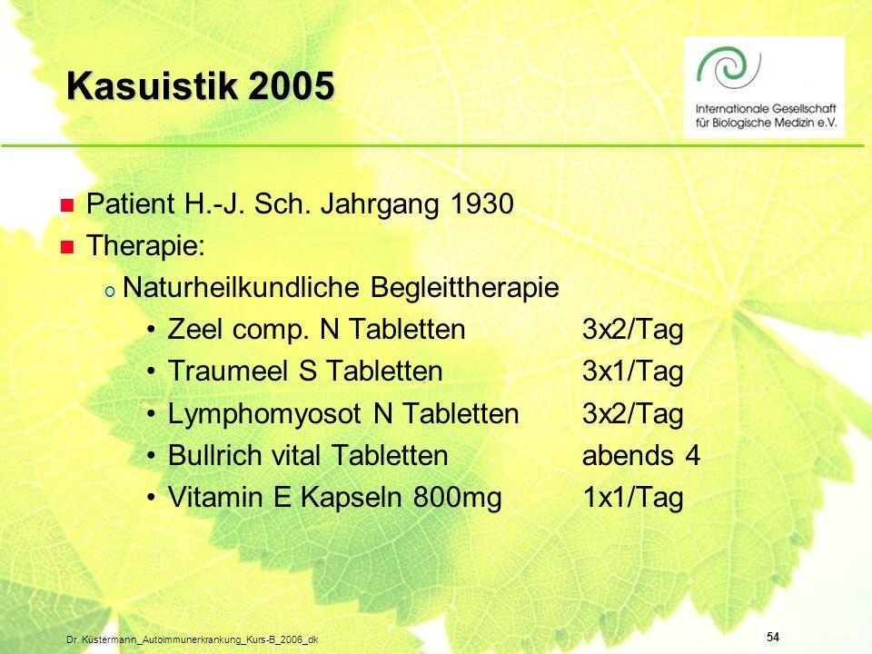 Kasuistik 2005 Patient H.-J. Sch. Jahrgang 1930 Therapie: