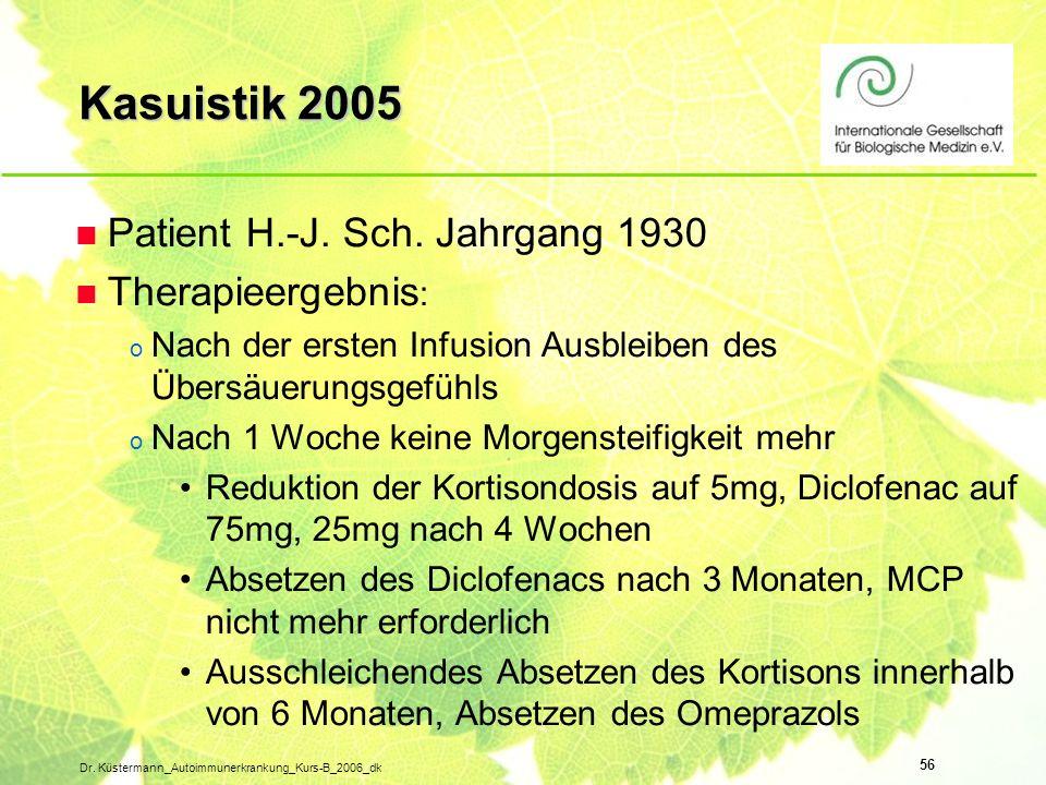 Kasuistik 2005 Patient H.-J. Sch. Jahrgang 1930 Therapieergebnis: