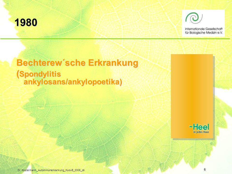 1980 Bechterew´sche Erkrankung (Spondylitis ankylosans/ankylopoetika)