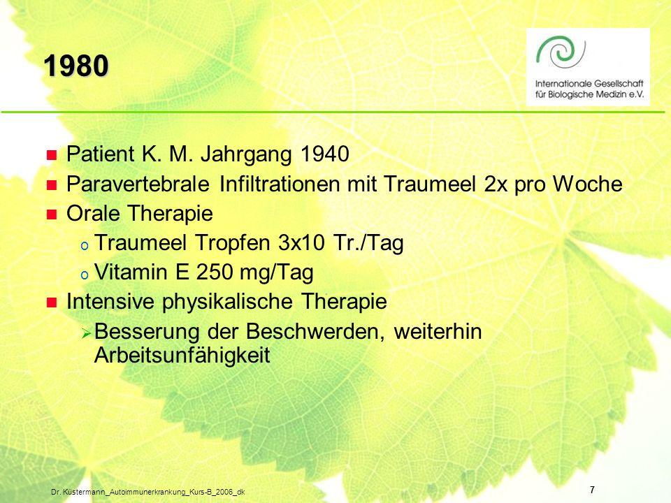 1980 Patient K. M. Jahrgang 1940. Paravertebrale Infiltrationen mit Traumeel 2x pro Woche. Orale Therapie.