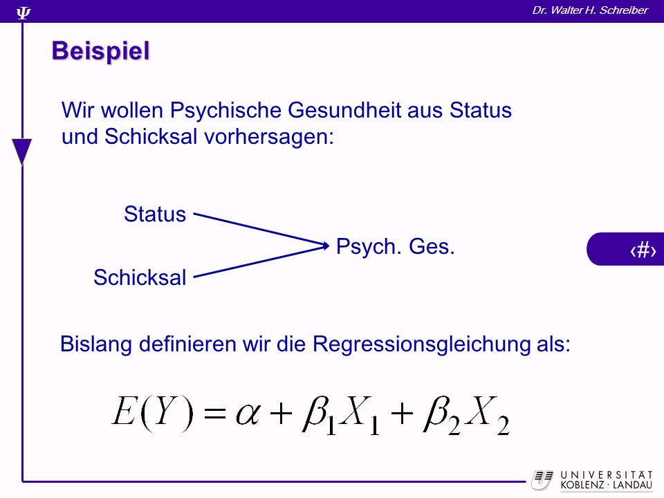 Beispiel Wir wollen Psychische Gesundheit aus Status und Schicksal vorhersagen: Psych. Ges. Schicksal.
