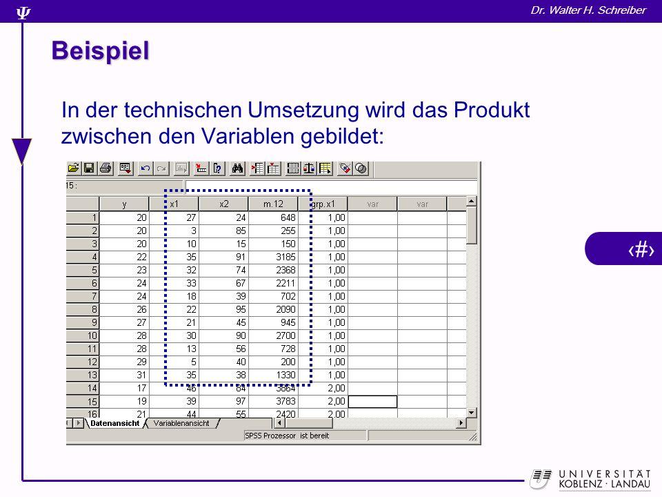 Beispiel In der technischen Umsetzung wird das Produkt zwischen den Variablen gebildet: