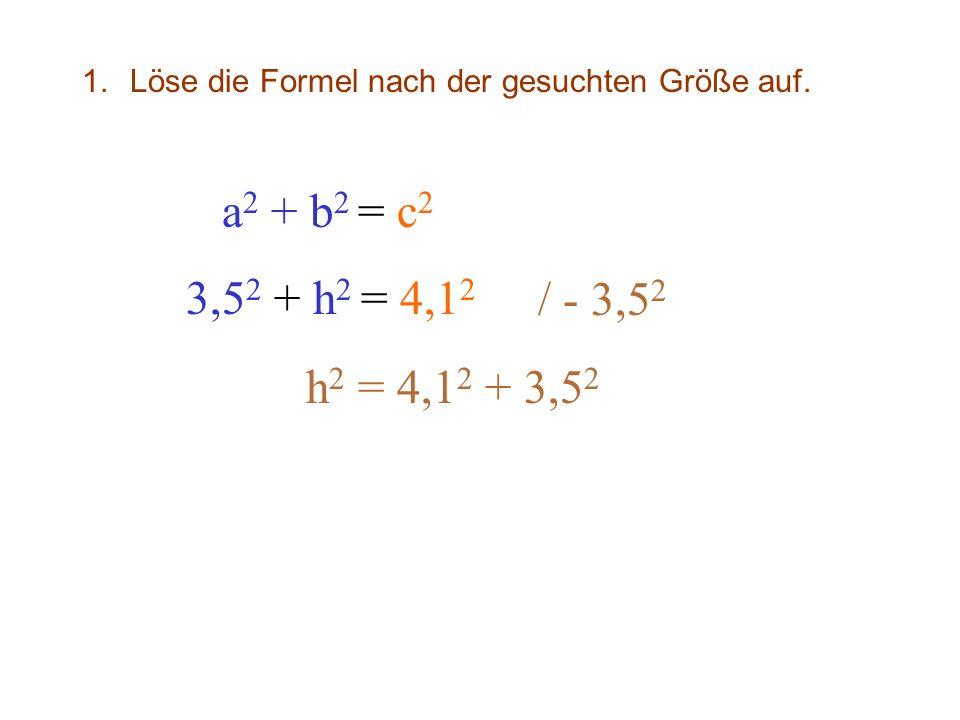 Löse die Formel nach der gesuchten Größe auf.