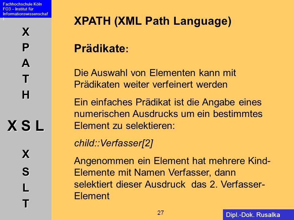 XPATH (XML Path Language) Prädikate: Die Auswahl von Elementen kann mit Prädikaten weiter verfeinert werden