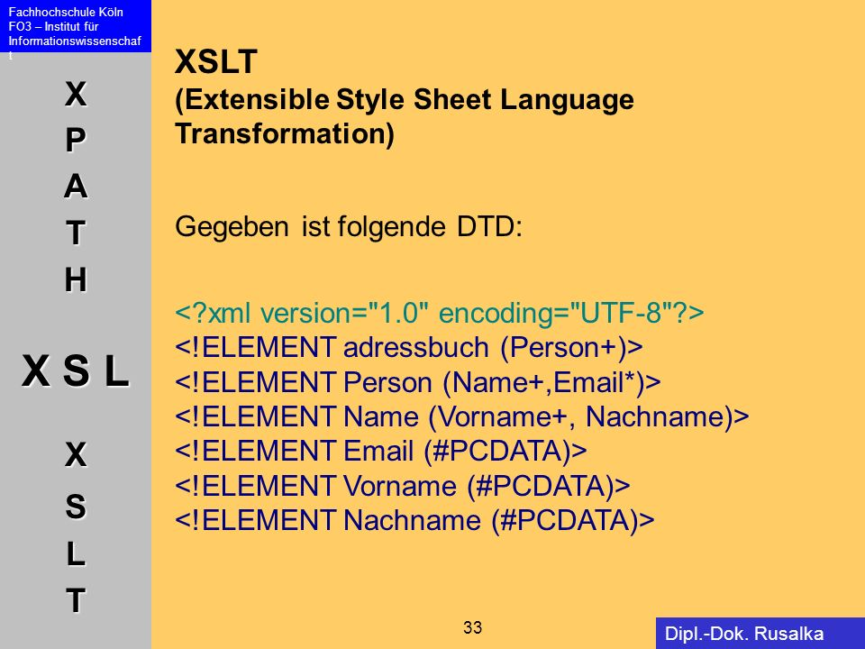 XSLT (Extensible Style Sheet Language Transformation)