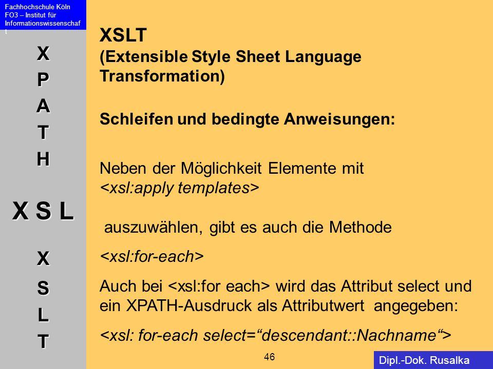 XSLT (Extensible Style Sheet Language Transformation) Schleifen und bedingte Anweisungen: