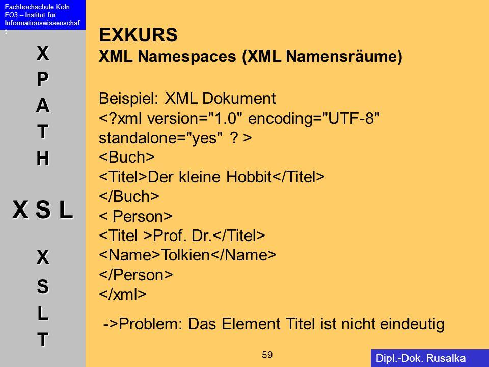 EXKURS XML Namespaces (XML Namensräume) Beispiel: XML Dokument <