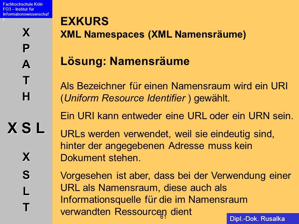 EXKURS XML Namespaces (XML Namensräume) Lösung: Namensräume Als Bezeichner für einen Namensraum wird ein URI (Uniform Resource Identifier ) gewählt.