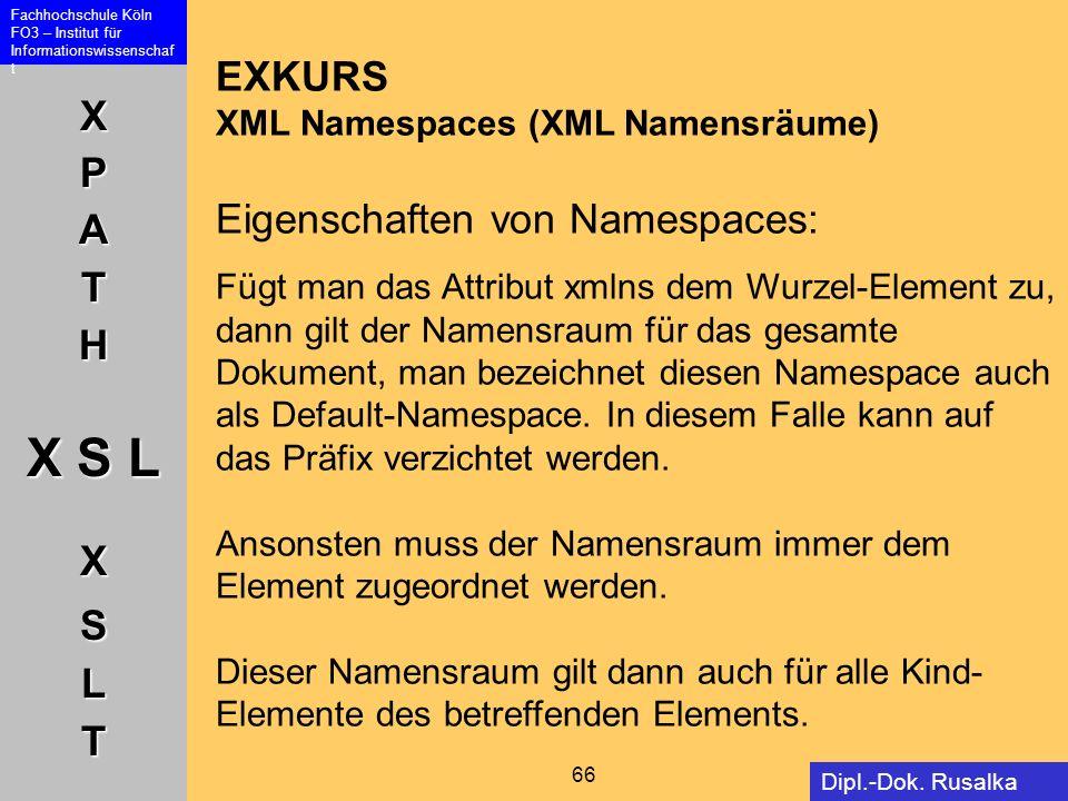 EXKURS XML Namespaces (XML Namensräume) Eigenschaften von Namespaces: